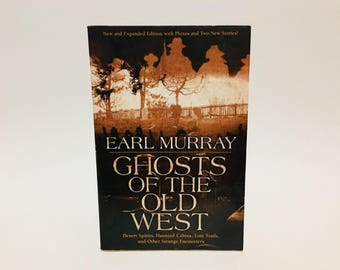 Vintage Non Fiction Book Ghosts of the Old West by Earl Murray 1998 Softcover