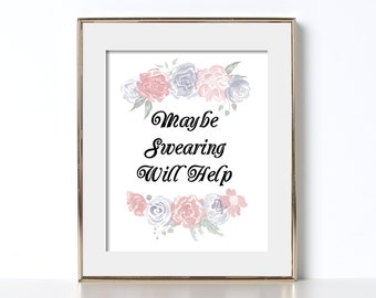 Maybe Swearing Will Help Print Digital Download Printable Art Office Quote Gift for Boss Gift Printable Quote Cubicle Accessories Printable