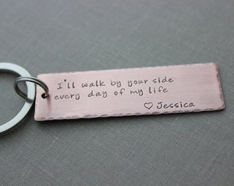 I'll walk by your side every day of my life Copper Hand Stamped Keychain, long Rectangle,  Rustic, Antiqued, Wedding day Gift for Groom
