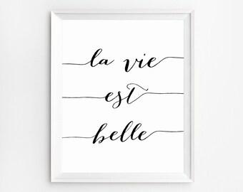 Office wall decor, La Vie est Belle Print, French quotes printable, Life is Beautiful, La Vie est Belle, French Print, French Quotes