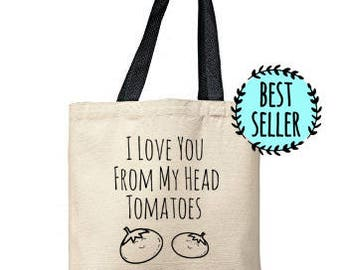 I Love You From My Head To My Toes Bag, Natural Tote, Funny Tote Bag, Tomato Bag, Canvas Tote Bag