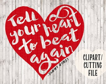 tell your heart to beat again svg, song svg, song lyric art, svg files, Christian svg, Christian wall art, Christian clipart, love svg