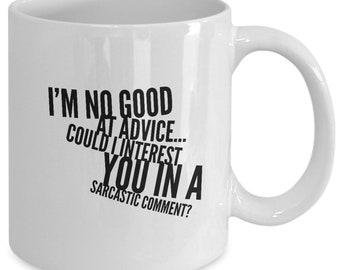 I'm No Good At Advice - Coffee/Tea Mug