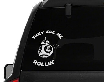 BB-8 Window Decal- They see me rollin'