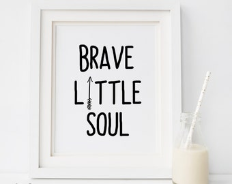 SALE Brave little soul print, Indian print,  Little boy, Brave Print, Indian Girl, Native Print, Tribal Wall Decor, Tribal Nursery Print, B
