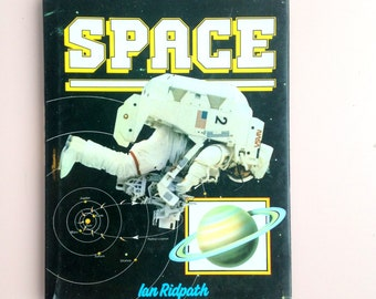 SPACE by Ian Ridpath . 1980's Children's Book . Hardcover Reference . Laika . Apollo 13 Apollo 11 . Astronaut . Enthusiast . Gift