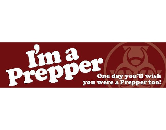 Im a prepper vinyl bumper sticker or magnet