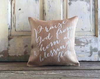 Pillow Cover | Praise God from Whom all Blessings Flow | Burlap Pillow | Christian Pillow | Christian Home Decor | Doxology | Gift for Mom