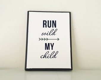 Run Wild My Child wood sign