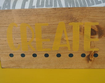 "Wooden Sign Hand painted, ""Create"""