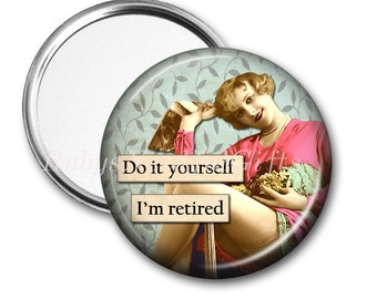 RETIREMENT Mirror, Pocket Mirror,  Retirement Gift for Women,Purse Mirror,Retirement gift, birthday gift, Do it yourself, CHOOSE 2.25 or 3.5