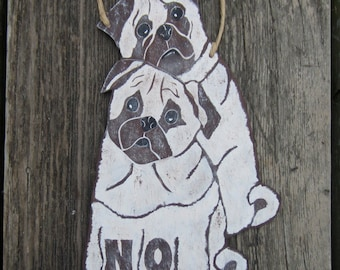 PUG DOGS Custom Dog Sign - Original Hand Painted Hand Crafted Wood