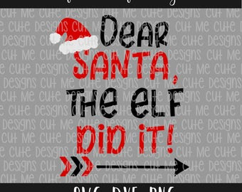 SVG DXF PNG cut file cricut silhouette cameo scrap booking Christmas Dear Santa, The Elf Did It!