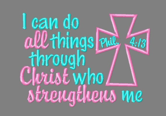 I can do all things through Christ who strengthens me embroidery design,  Philippians 4:13 embroidery design, cross appliqu