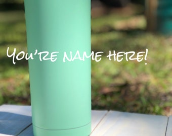 Personalized tumbler with name in script (or chosen font)