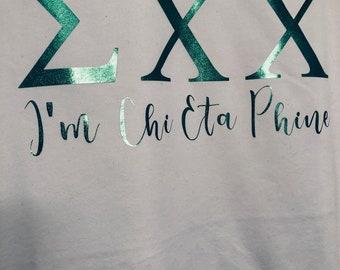 I'm Chi Eta Phine Shirt: Custom Chapter letters