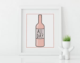 Rosé All Day Print, Digital Download, Home Decor, Wine art
