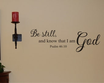 Be Still Wall Decal - Scripture Wall Decal - Bible Verse Wall Decal - Religious Wall Decal - Christian Wall Decal - Bible Wall Decal