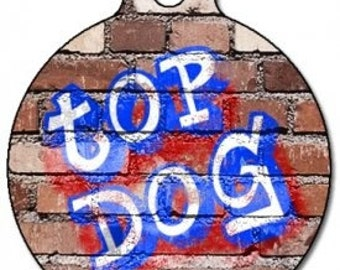 Top Dog Graffiti ID Tag - Custom, Metal, Fully Personlized - Higher Quality