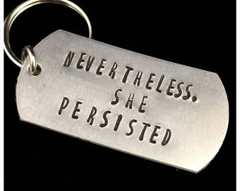 Nevertheless She Persisted keychain