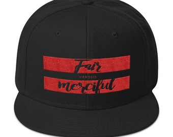 Fair Versus Merciful Inspirational Snapback Hat