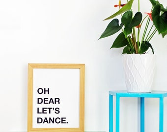 Oh Dear, Let's Dance Print