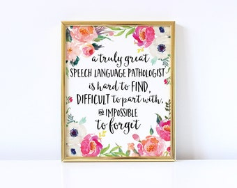 Language Pathologist Gift, A truly great speech language pathologist is hard to find, Office Decor, Personalized, Custom Quote, Watercolor