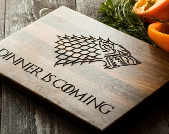Game of Thrones Cutting Board Gift, got Cutting Board, Dinner is Coming, House Stark, Personalized Gift for Him for Her, Kitchen Decor #3125