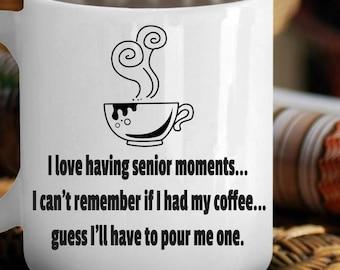 Senior Moments Series - Custom Coffee Mug