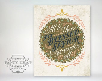 8x10 art print - All to Thee My Blessed Savior i Surrender All  Aged and Vintage Inspired typography Christian Hymn Poster