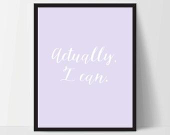 Actually I Can, Art Print, Quote, Inspirational Print Decor, Digital Art Print, Office Print, 12x16, Purple