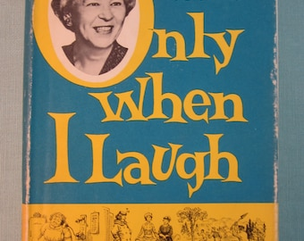 Only When I Laugh by Gladys Workman - Memoir 1959 Second Printing