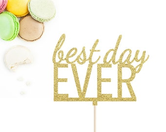 Best Day Ever Cake Topper | Wedding Cake Topper | Baby Bridal Shower | Engagement Cake Topper | Gold Glitter Cake | Wedding Cake Decorations