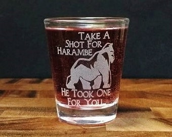Harambe Shot Glass - Take A Shot For Harambe He Took One For You - Shots for Harambe Memorial - Harambe Etched Shot Glass