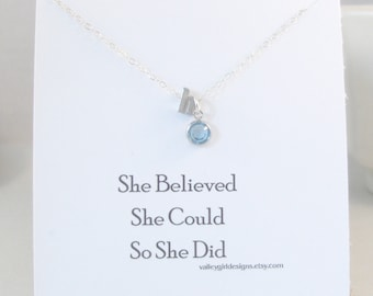 Believe,Graduation,Necklace,Sterling Silver,Birthstone Necklace,Initial Necklace,She believed she could so she didAqua Personalized necklace