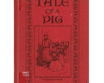 Wallace Tripp folk tale book The Tale of a Pig, Caucasus Mountains folktale, Eastern European Caucasian fairy tale, Russian fairytale