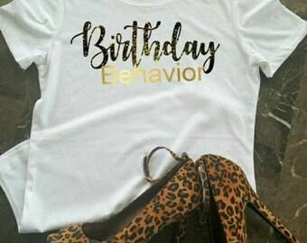 Birthday Behavior Shirt,  Birthday Shirt For Women, Birthday Girl Shirt, Birthday Shirt, Birthday Shirt, Birthday Girl, Black and Gold Shirt