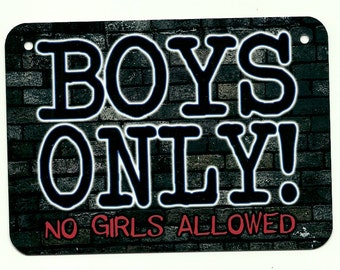 Metal Sign - BOYS ONLY - No Girls Allowed - man cave men door tree house