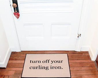 The Original Turn Off Your Curling Iron® PRINTED Doormat, Bath Mat, Door Mat Indoor/Outdoor 18x27 by Be There in Five
