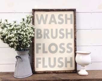 Wash Brush Floss Flush Bathroom Sign