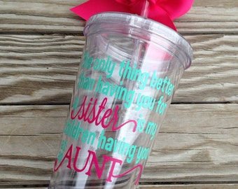The only thing better Sister to Aunt tumbler cup gift personalized