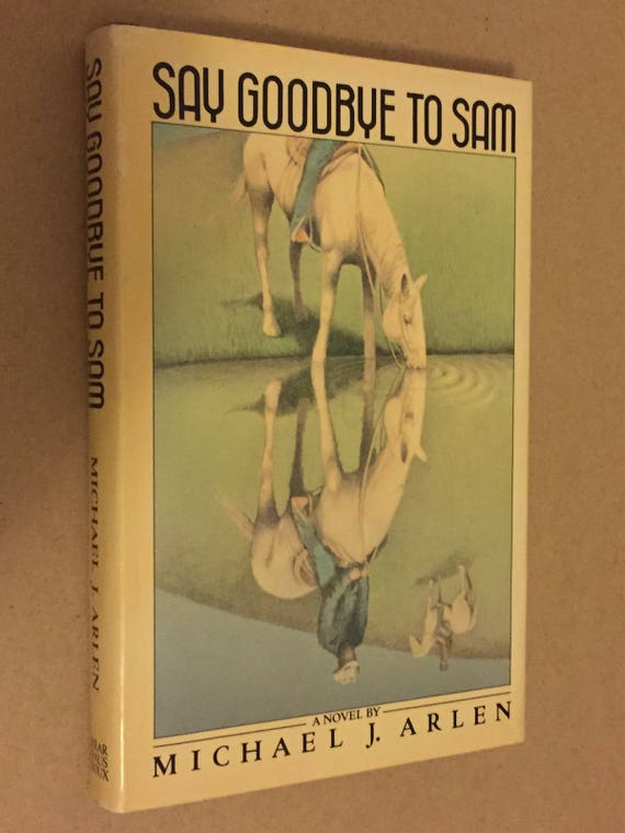 Say Goodbye to Sam by Michael J. Arlen (1984) signed first edition
