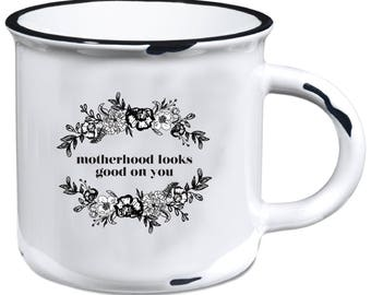 PREORDER - Motherhood Looks Good On You Farmhouse Ceramic Mug