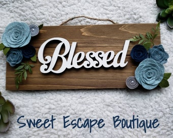 Blessed Wood Sign with Felt Flowers | Handmade Sign | Home Decor | Rustic Wooden Sign | Farmhouse Decor | Mother's Day Gift | Housewarming