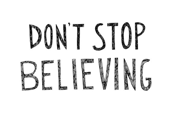 Items Similar To Don't Stop Believing 8x10 Typography