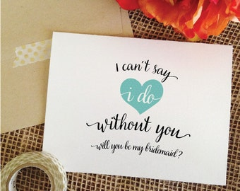 I can't say I do without you Card Will you be my bridesmaid card - aqua, pink, heart bridesmaid proposal card cute maid of honor card WA08IC