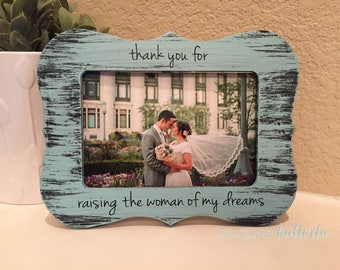 Thank You For Raising The Woman Of My Dreams Wedding Thank You Gift For Mother Of The Bride Father Of The Bride Parents Of The Bride Frame