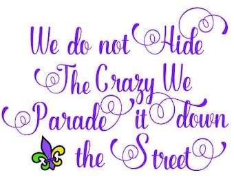 We do not Hide the Crazy We Parade it down the Street SVG