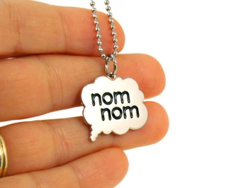 Charm Necklace - Cute Foodie Necklace - Nom Nom Thought Bubble Charm - Funny Gift for Teens - Funny Jewelry Geeky Food - Ready to Ship
