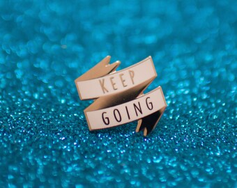 Keep Going Silver Hard Enamel Lapel Pin